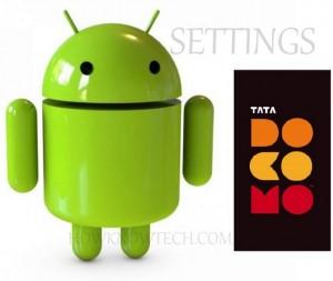 Tata Docomo Manual Internet Settings for android phones (2G / 3G)