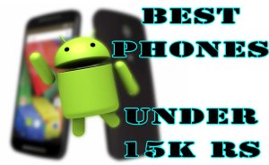 Best Android Phones Under 15000 RS / $250 USD