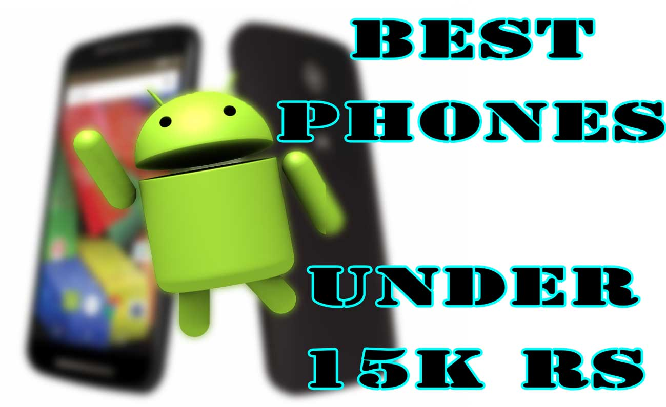 Best Android Phones Under 15000 RS  $250 USD