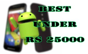 Best Android Phones under 25000 RS or $400 USD