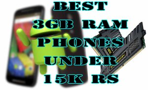 Best Android Phones with 3G RAM Under RS 15000 / $250