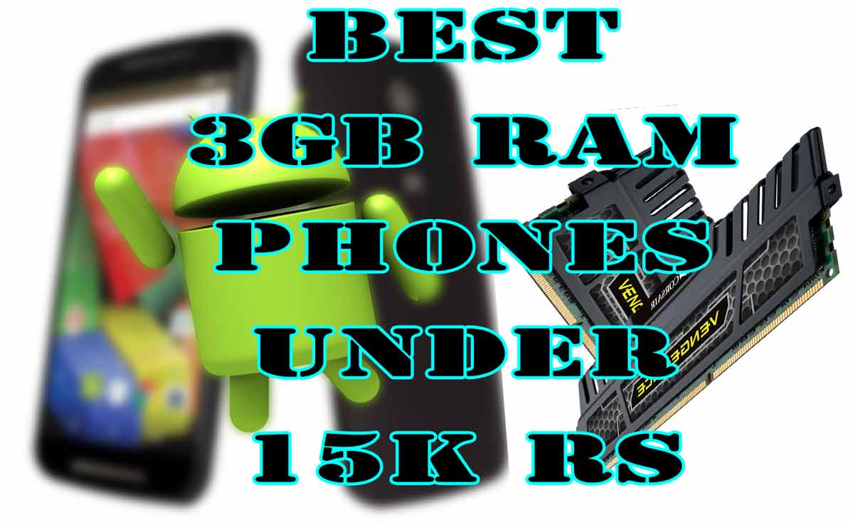 Best Android Phones with 3G RAM Under RS 15000 $250