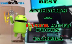 Best Android Phones with Laser Autofocus cameras