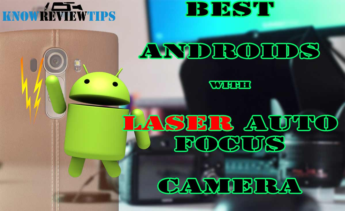 Best to Android phones with Laser Autofocus camera