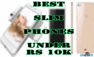 Best top Slim Android smartphones under 10000 RS / $200