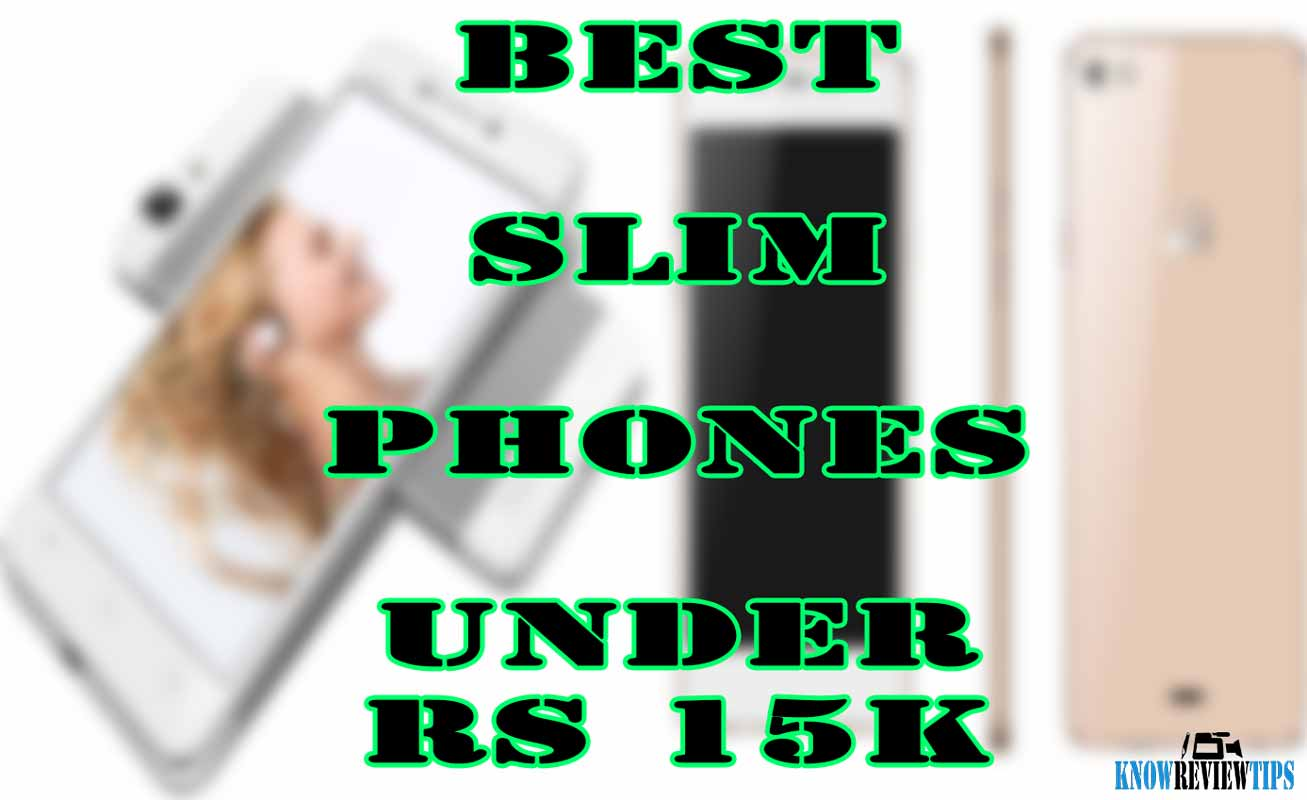 Top Best Slim Android Phones under 15000 RS $250 USD