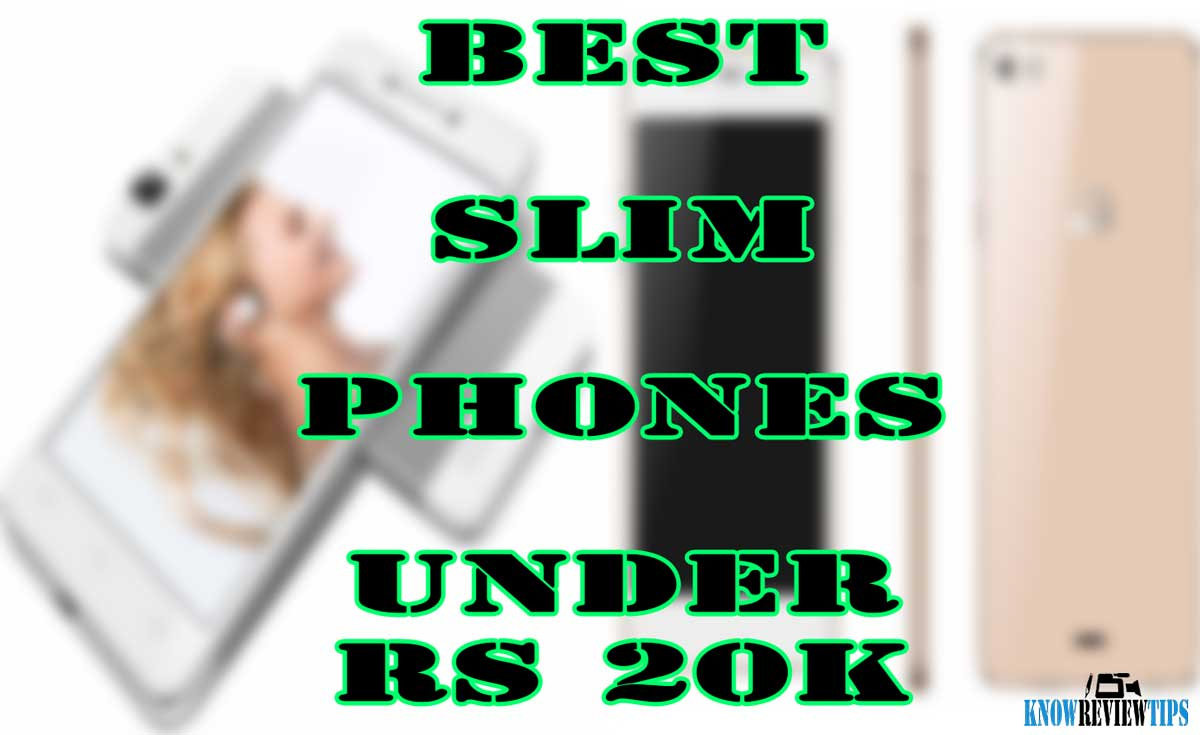 Top Best Slim Android Phones under 20000 RS / $300 USD