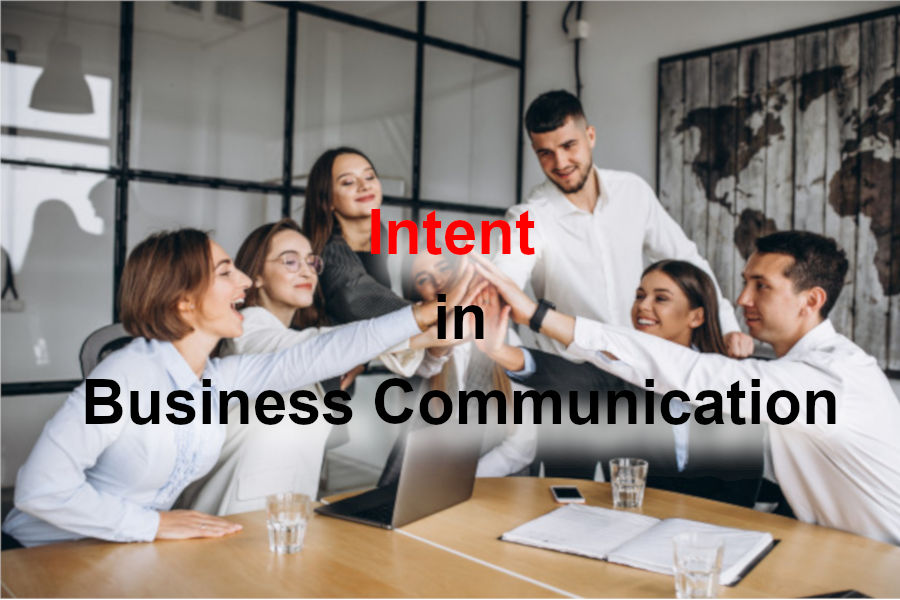 Intent of Business Communication - The NO #1 Skill you NEED in Business